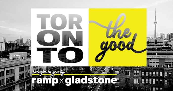 Toronto The Good logo brought to you by RAMP X GLADSTONE