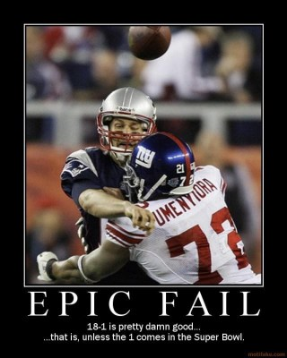 Epic Fail: 18-1 is pretty damn good... that is, unless the 1 comes in the Super Bowl.