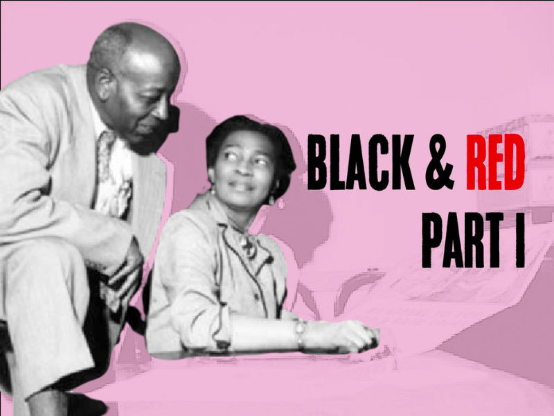 """""""Black & Red Part I"""" overlays an image of Pettis Perry and Claudia Jones in the CPUSA office in Harlem (1953). Jones is holding """"We Appeal to You for a Fair Trial"""" advertisement by the Smith Act Self-Defense Committee (1953)."""