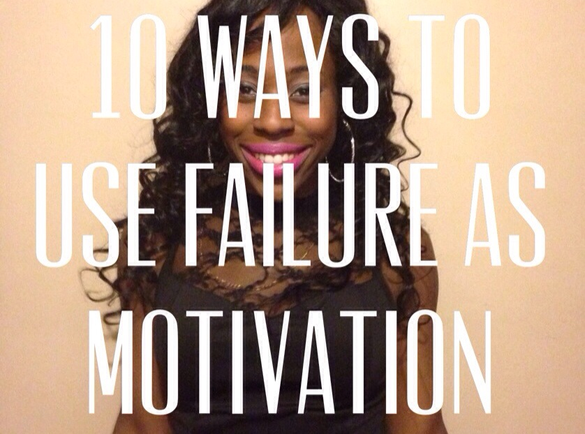 10 Ways to Use Failure as Motivation