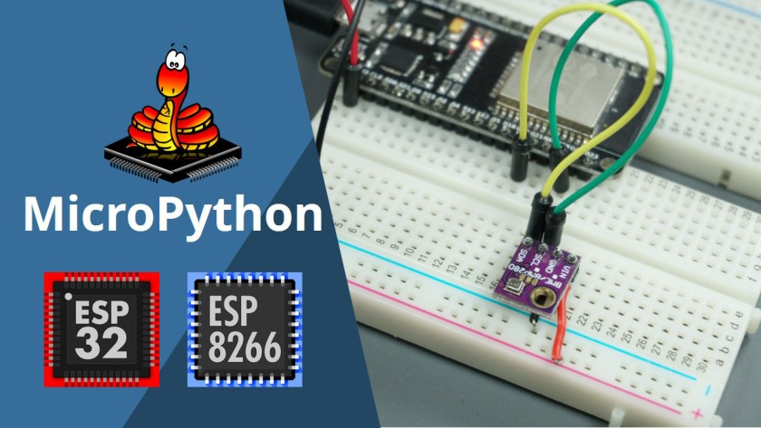 MicroPython BME280 with ESP32 and ESP8266 Temperature, Humidity and Pressure