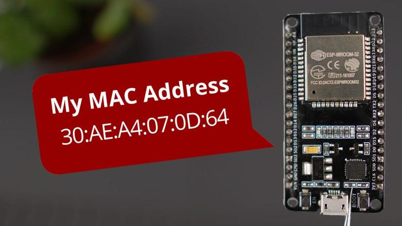 Get ESP32 or ESP8266 MAC Address and Change It (Arduino IDE)