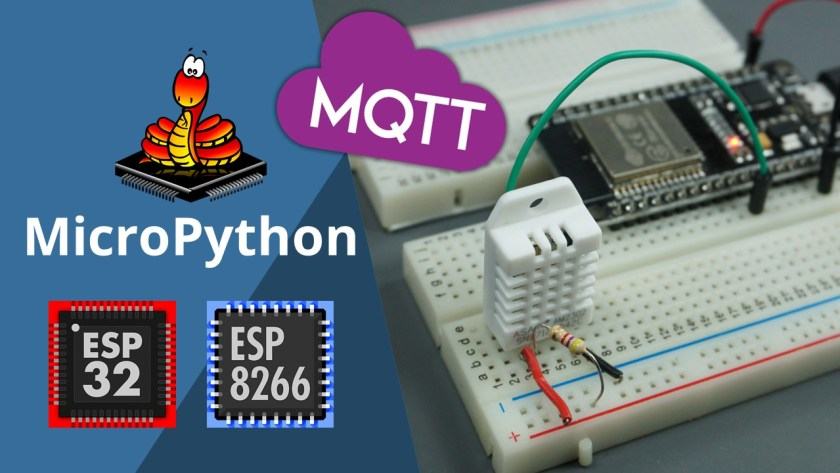 MicroPython MQTT Publish DHT11 DHT22 Sensor Readings Temperature and Humidity with ESP32 ESP8266