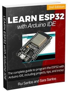 Learn ESP32 with Arduino IDE 2nd Edition Rui Santos and Sara Santos eBook
