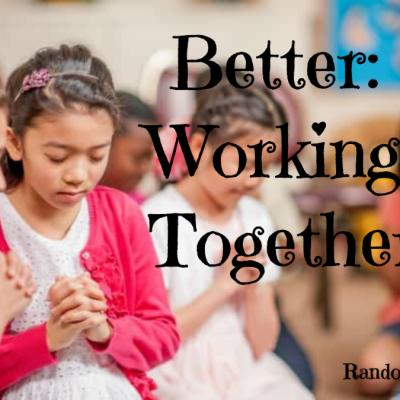Better: Working Together image @randomnestfamily.org