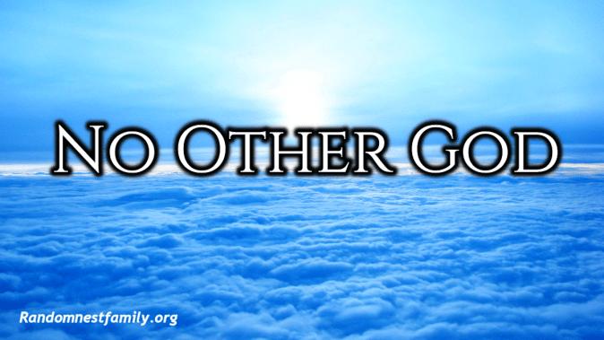 No Other God image floating on beautiful clouds @randomnestfamily