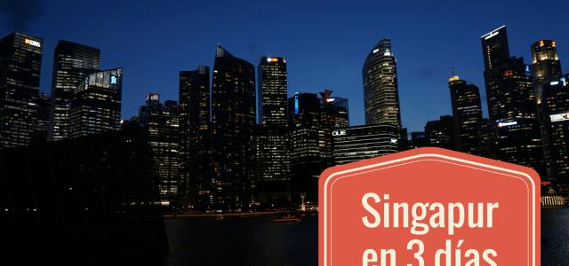 Qué ver, qué hacer y qué comer en Singapur en tres días