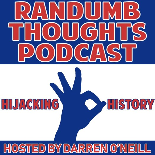 Randumb Thoughts Podcast - Episode #35 - Hijacking History