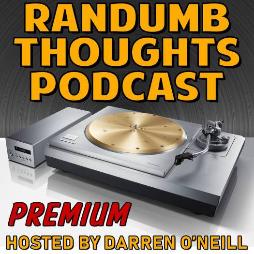Randumb THoughts Podcast - Episode #37 - Premium