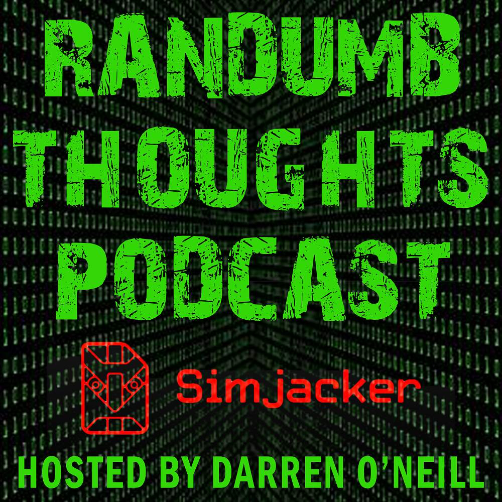 Randumb Thoughts Podcast - Episode #52 - SimJacker