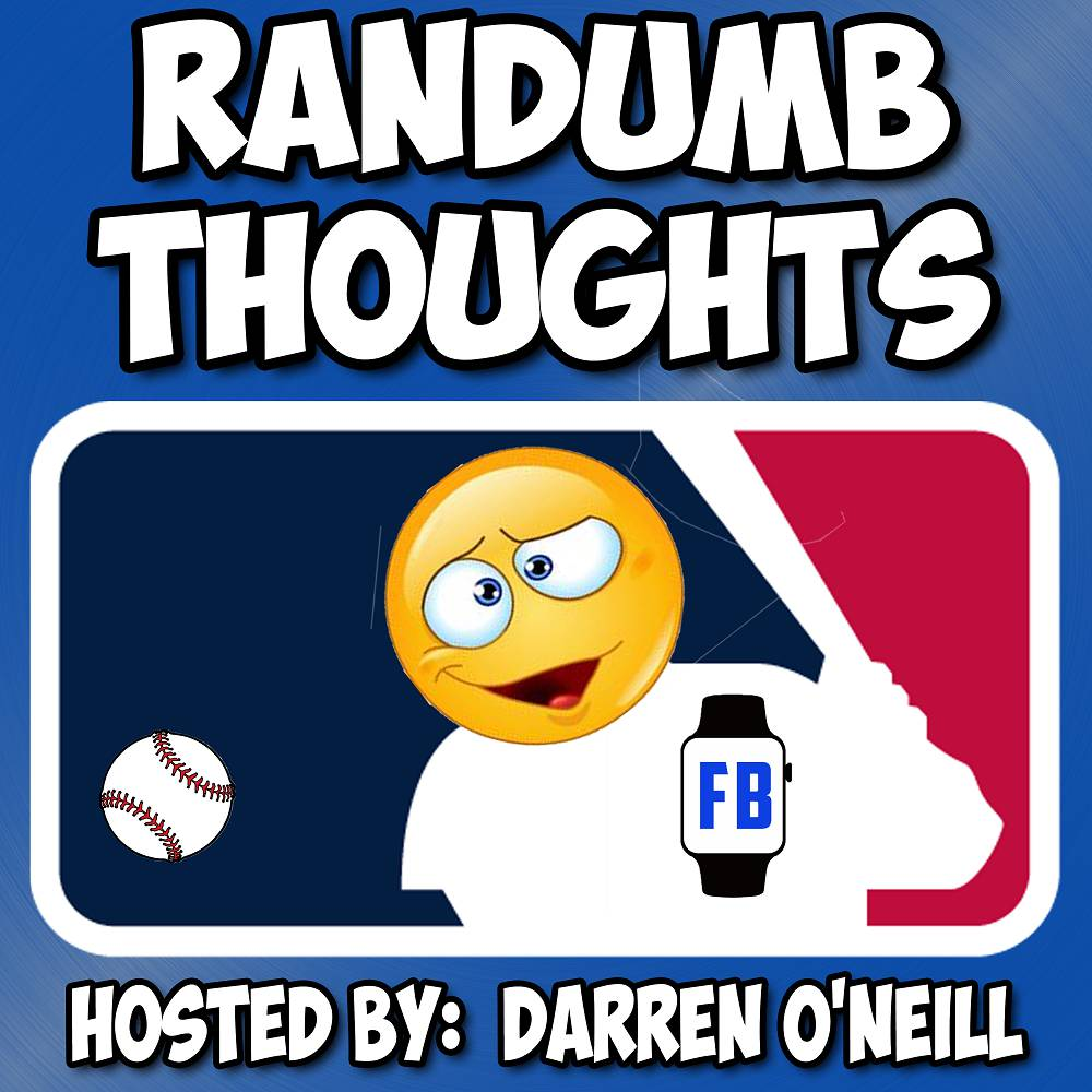Randumb Thoughts Podcast - Episode #68 - Morons Looking Bad (MLB)