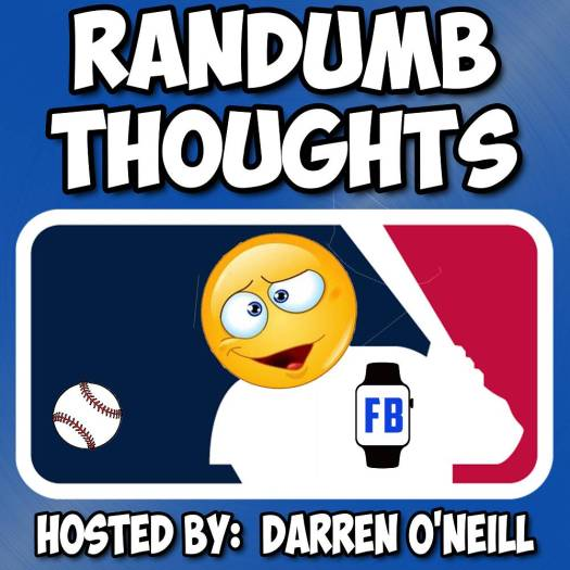 Randumb Thoughts Podcast - Episode #68 - Morons Looking Bad (MLB)
