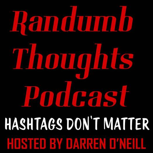 Randumb Thoughts Podcast - Episode #87 - Hashtags Don't Matter