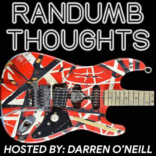 Randumb Thoughts Podcast #105 - RIP EVH