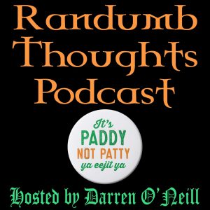 Randumb Thoughts Podcast #128 - St. Patrick