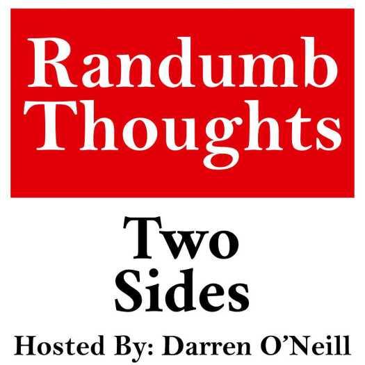 Randumb Thoughts #147 - Two Sides