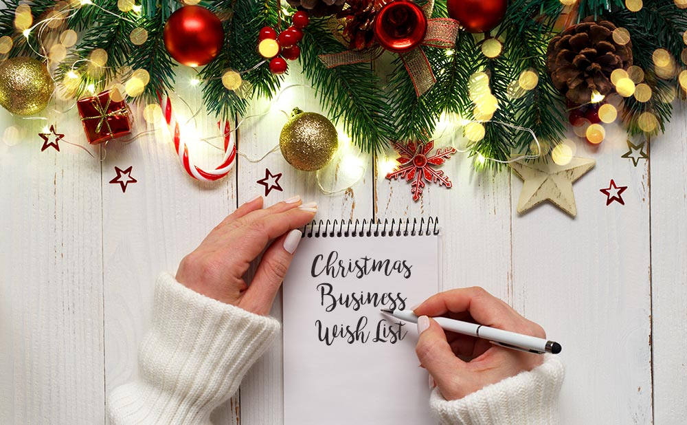 Christmas Wish List 2020 What's #1 on Your Holiday Wishlist for Your Business in 2020?