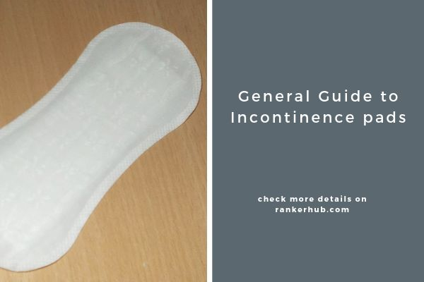 General Guide to Incontinence pads