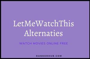 Best LetMeWatchThis Alternatives