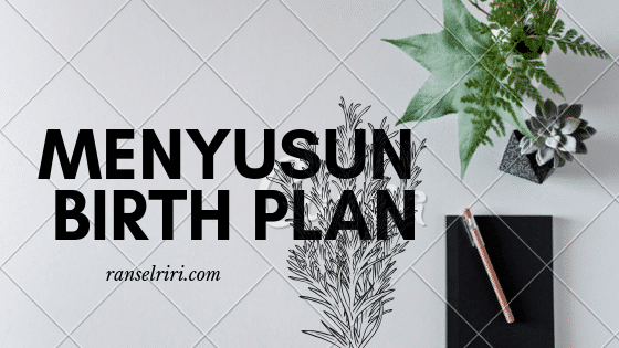 Menyusun birth plan - ranselriri