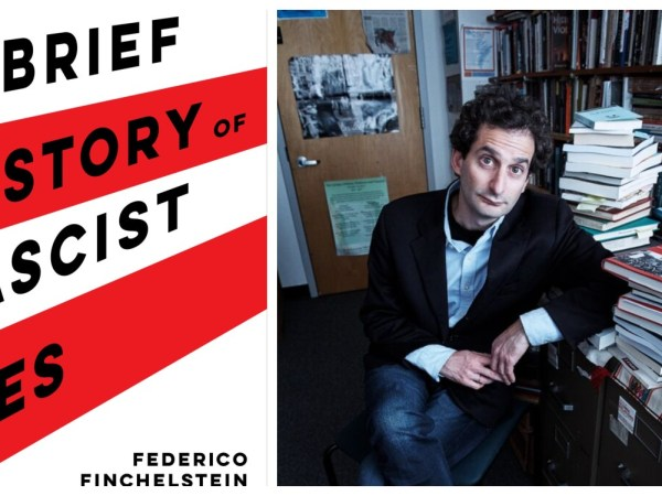 Interview: Federico Finchelstein On The Modern Rise Of Fascism