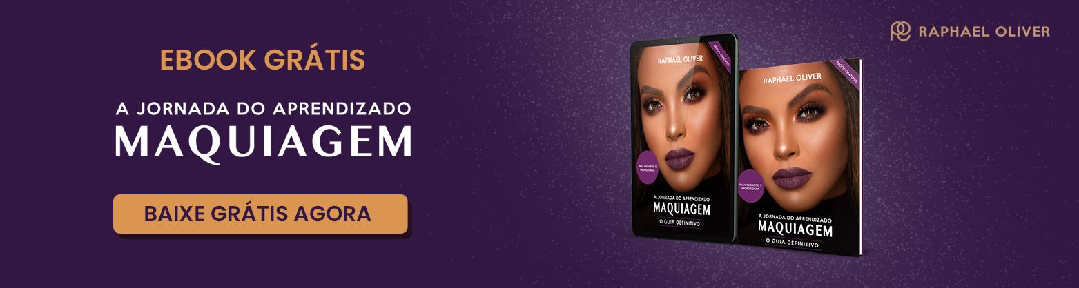 Ebook MAQUIAGEM | A Jornada Do Aprendizado por Raphael Oliver | Para maquiadores profissionais iniciantes