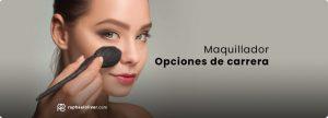 Opciones de Carrera Para El Maquillador Profesional
