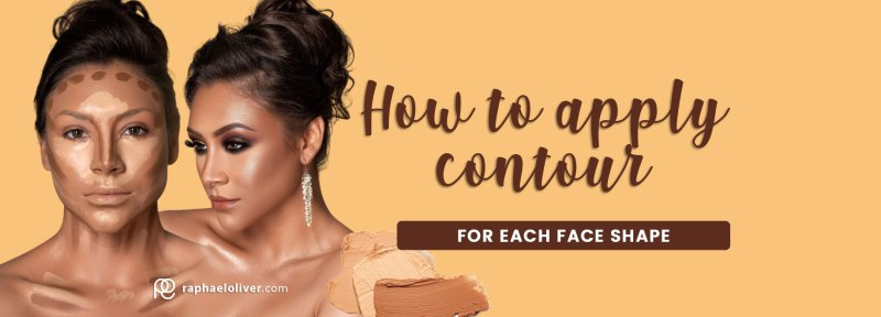 How to apply contour for each face shape - Raphael Oliver