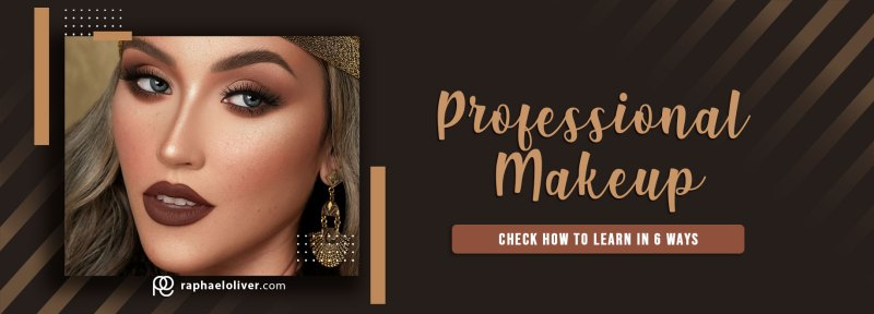 Get to know 6 ways to learn professional makeup - Raphael Oliver