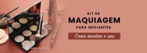 Monte Seu Kit De Maquiagem Para iniciantes: Lista Completa - Raphael Oliver