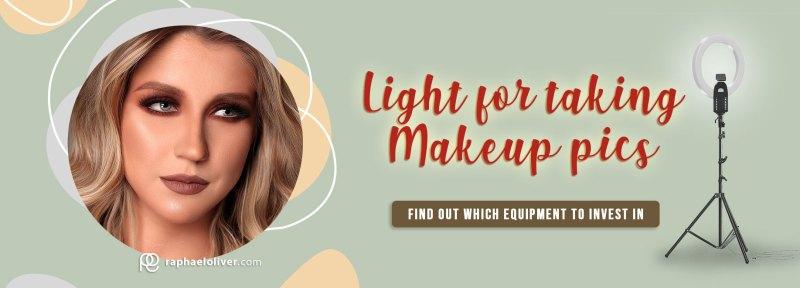 best light for taking makeup pictures - Raphael Oliver