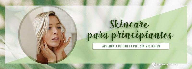 Skincare para principiantes: aprenda a cuidar su piel de una manera sencilla - Raphael Oliver