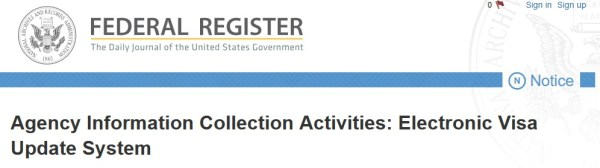 Agency Information Collection Activities Electronic Visa Update System
