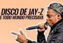 4:44: O disco de Jay-Z que todo mundo precisava