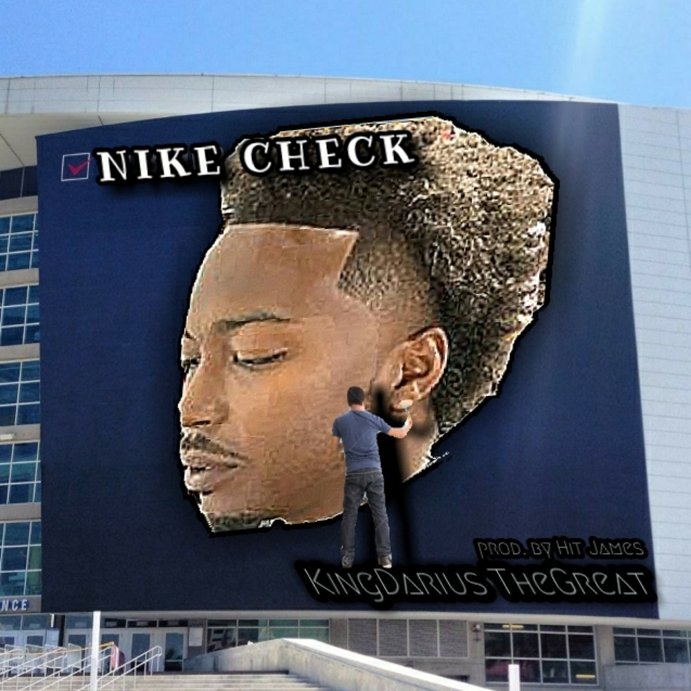 KingDarius TheGreat – Nike Check | @1stKing_Darius