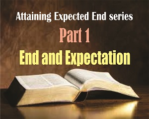 ATTAINING EXPECTED END Part 1: End and Expectation