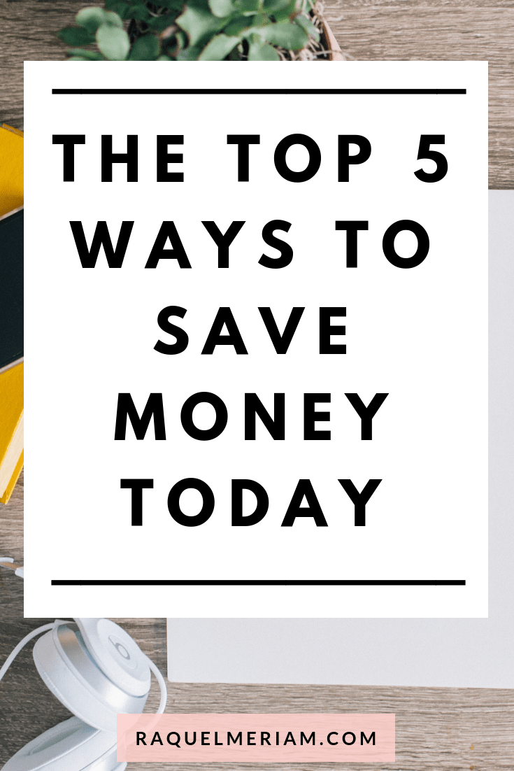 Top 5 Ways to Save Money Today