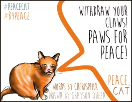 #peacecat, PeaceCat, Bloggers4Peace, B4Peace, Grayson Queen, Rarasaur, CheriSpeak