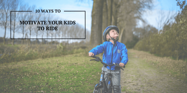 10 Ways to Motivate your Kids to Ride Their Bike