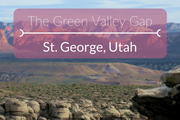 Family Destination: Hiking the Green Valley Gap, St. George, UT