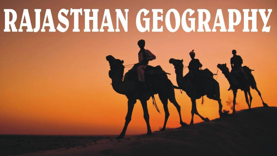 Geography of Rajasthan - RAS EXAM PREPARATION