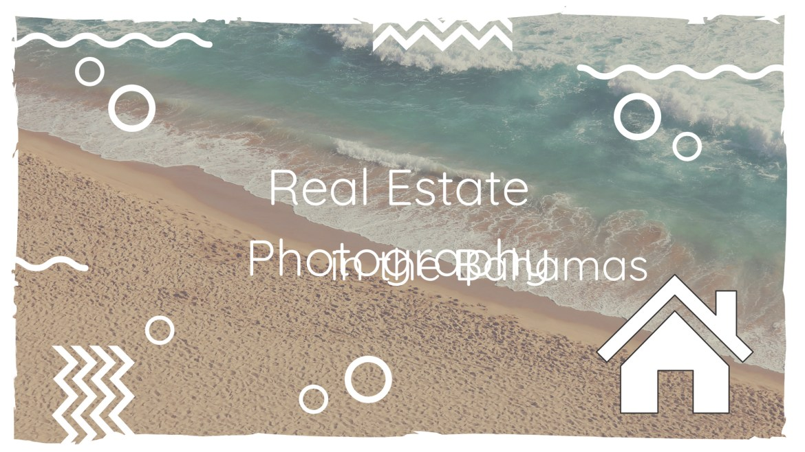 Real Estate Photography in the Bahamas