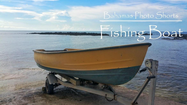 Bahamas Photo Shorts – Mobile Photography – The Fishing Boat