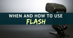 When and How to use Flash Photography