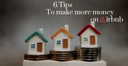 6 Tips to make more money on Airbnb