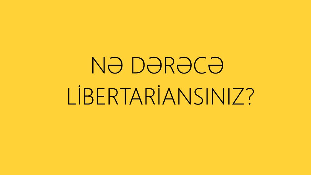 Read more about the article Nə dərəcə libertariansınız?