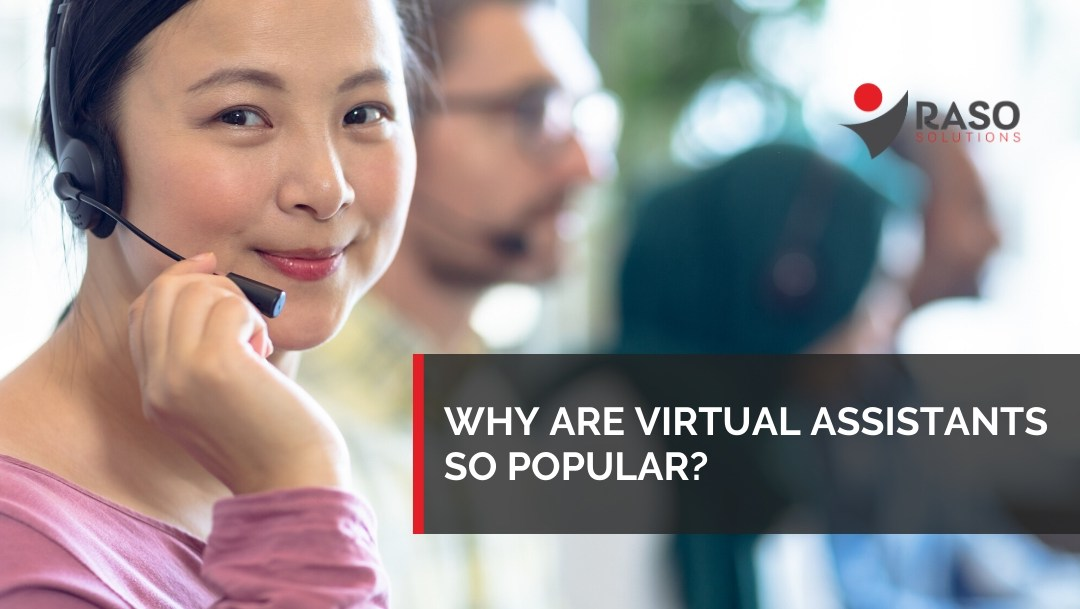 Why Are Virtual Assistants So Popular?