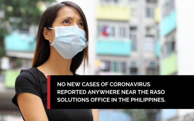 No New Cases Of Coronavirus Anywhere Near The Raso Office In The Philippines.