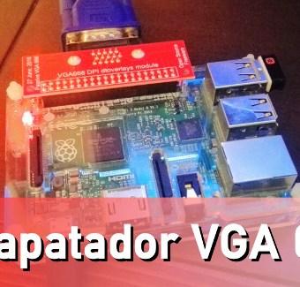 Probando el adaptador VGA 666