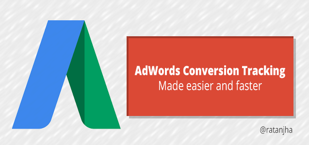 AdWords Conversion Tracking Setup Made Easier and Faster Like Never Before